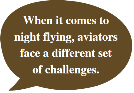 Night flying presents a set of challenges to aviators.